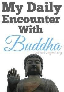 My Daily Encounter With Buddha