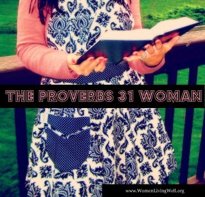 The Proverbs 31 Woman~Week 5