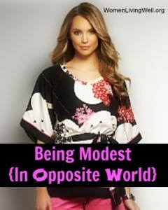 Being Modest {In Opposite World}