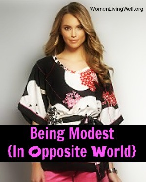 Being Modest in Opposite World