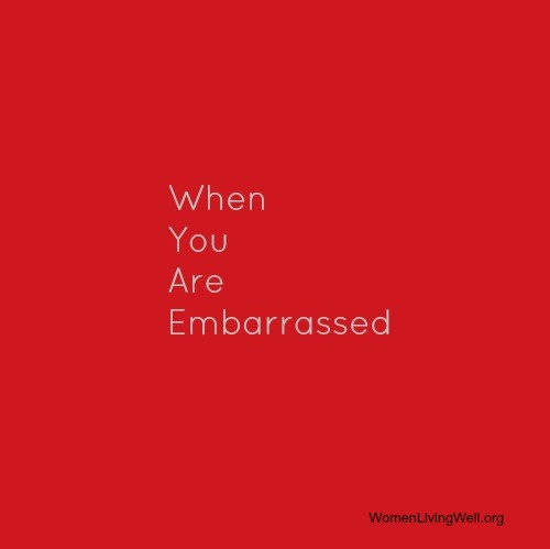 When You Are Embarrassed