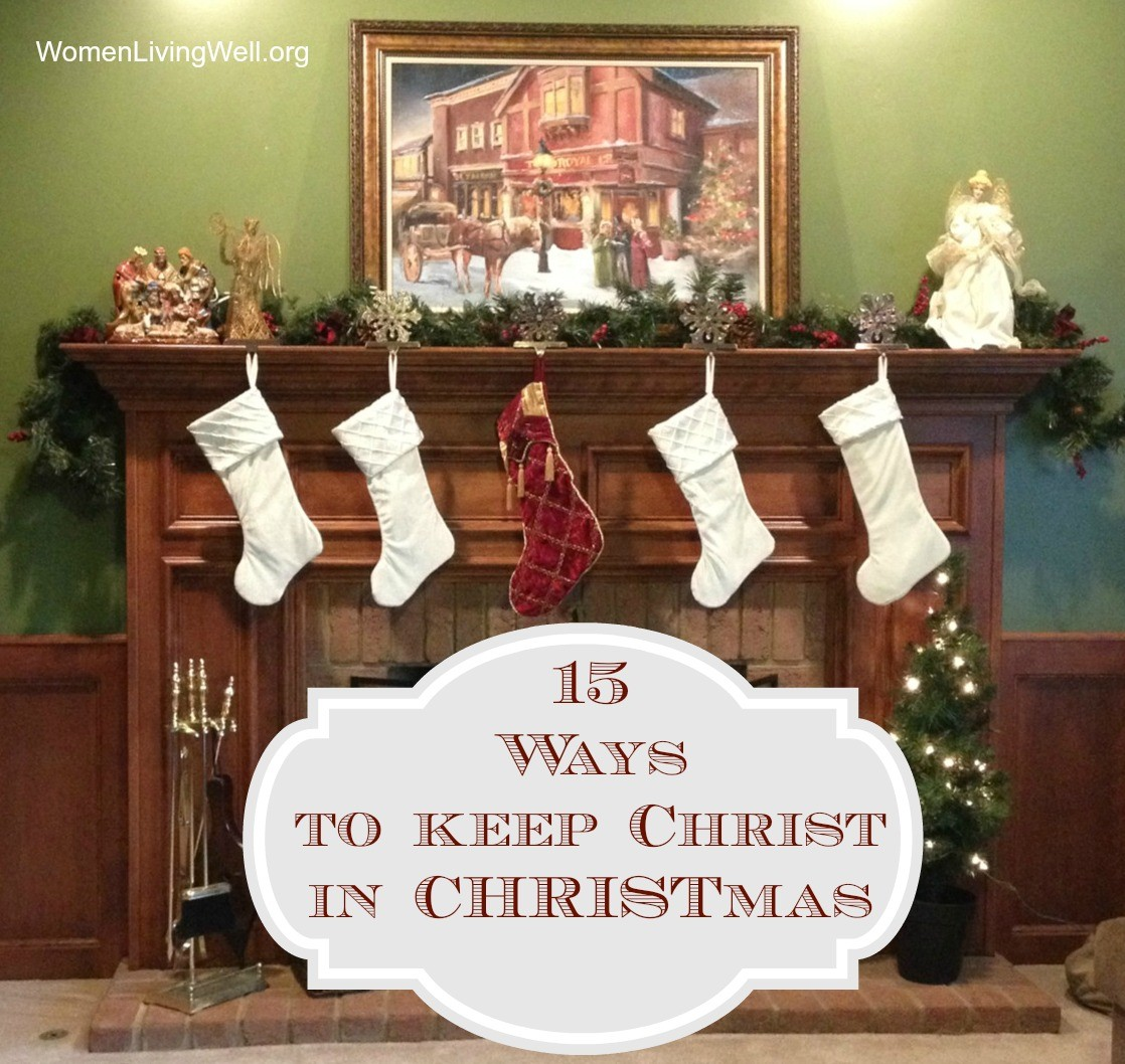 15 Ways to Keep Christ in Christmas