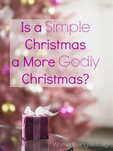 Is a Simple Christmas a More Godly Christmas?