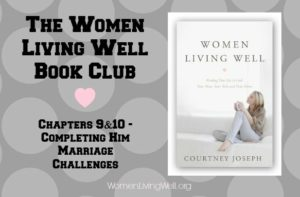 The Women Living Well Book Club – Chapters 9 & 10 {Marriage Challenge}