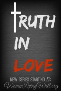 New Series Announcement: Truth in Love