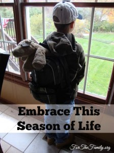 For Moms – Embrace This Season of Life
