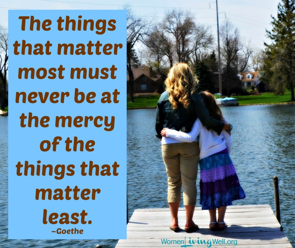 The things that matter most