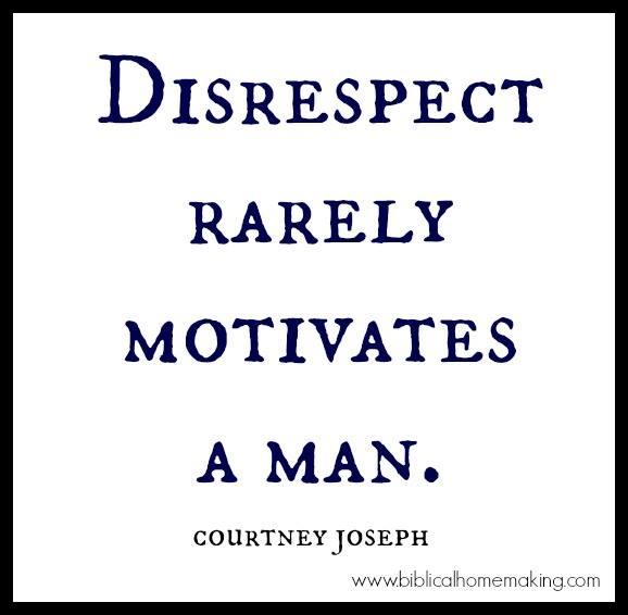 disrespect rarely motivates a man - mandy BH