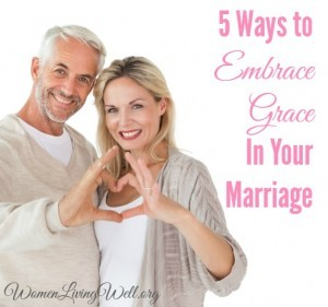 5 Ways to Embrace Grace In Your Marriage