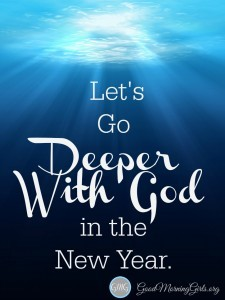 Let's Go Deeper With God in the New Year