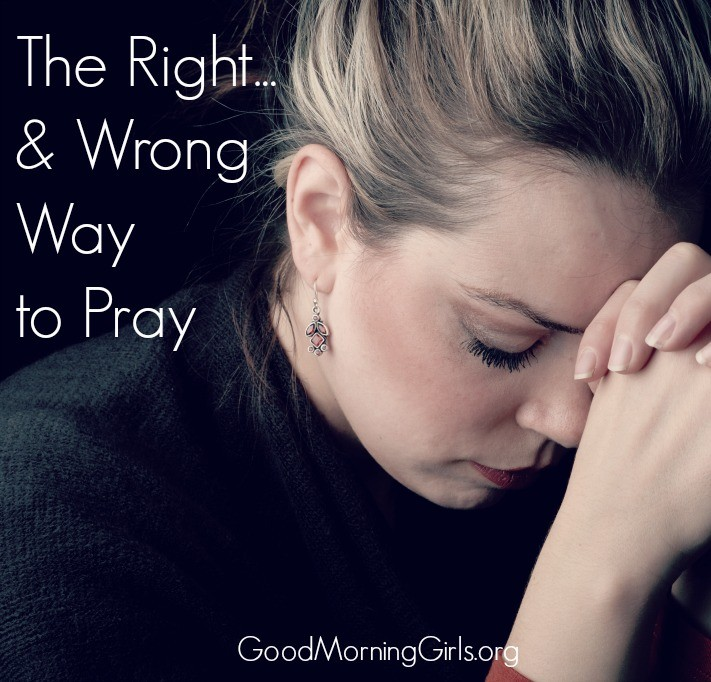the right and wrong way to pray
