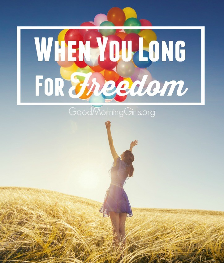 When You Long for Freedom