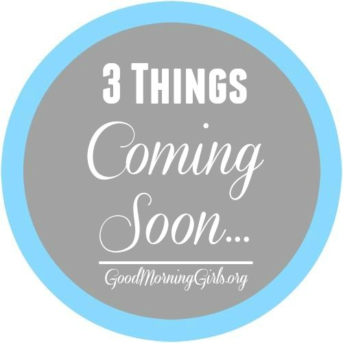 3 things coming soon a