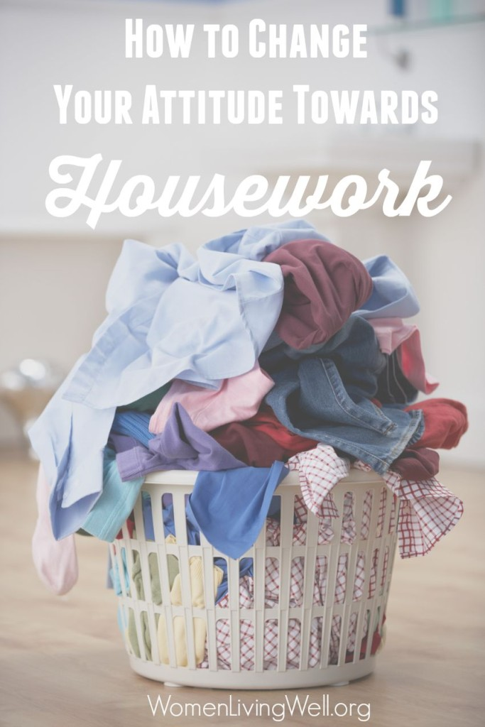 How to Change Your Attitude Towards Housework