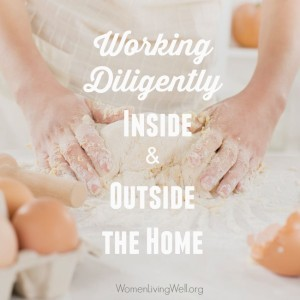Working Diligently Inside and Outside the Home