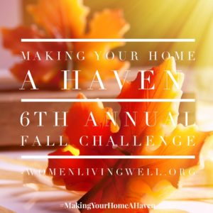Making Your Home A Haven 6th Annual Fall Challenge