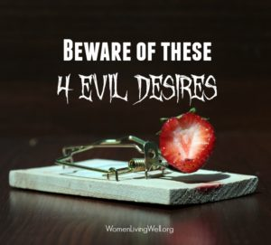 Beware of These 4 Evil Desires