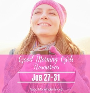 Good Morning Girls Resources {Job 27-31}
