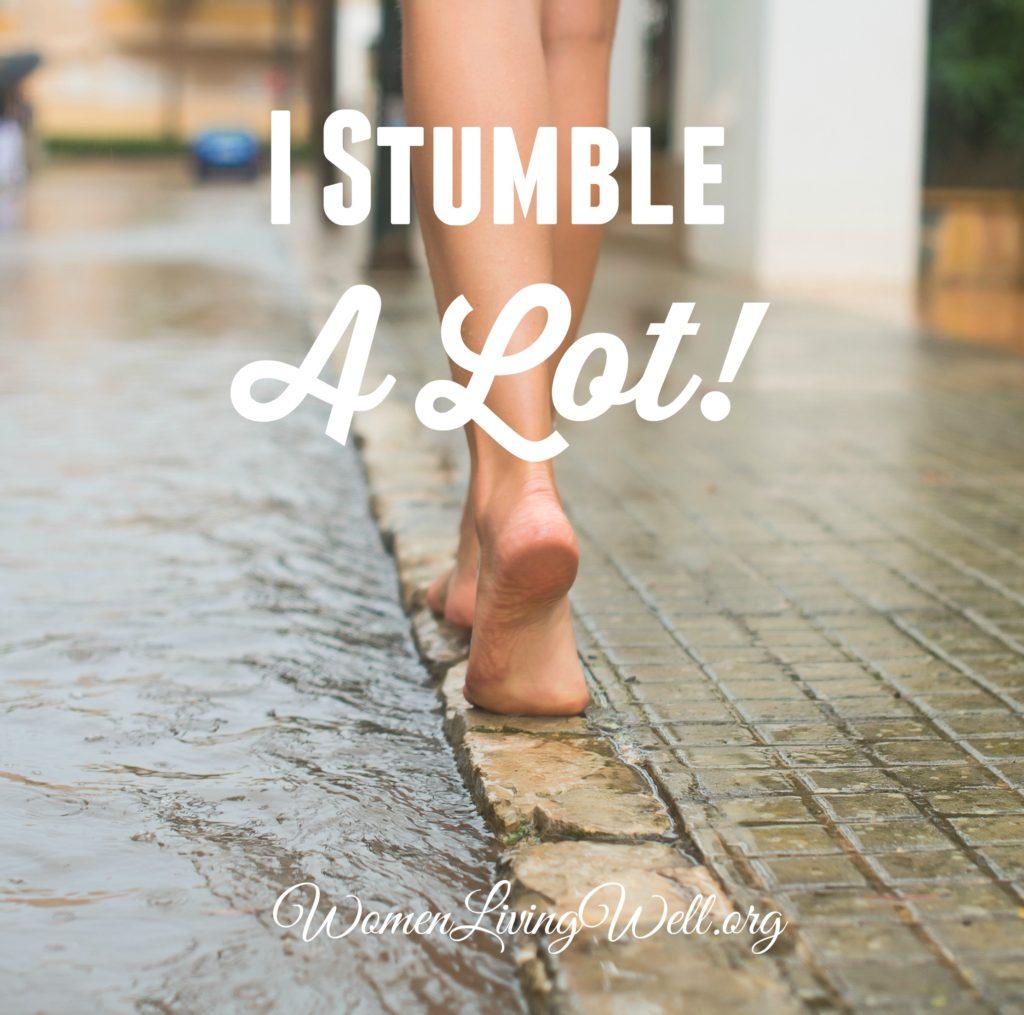 I Stumble A Lot!