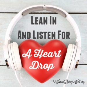 Lean In and Listen for a Heart Drop