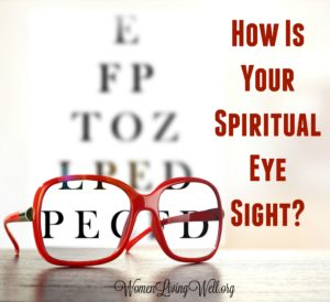 How Is Your Spiritual Eye Sight?