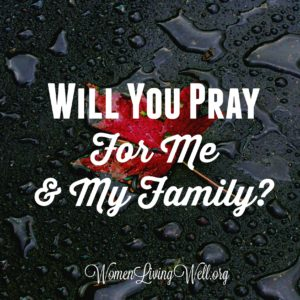 Will You Pray For Me and My Family?