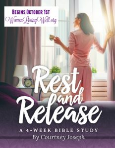 Introducing The New Fall Bible Study Titled: Rest and Release