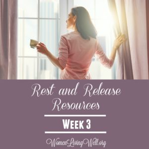 Rest and Release Resources {Week 3}
