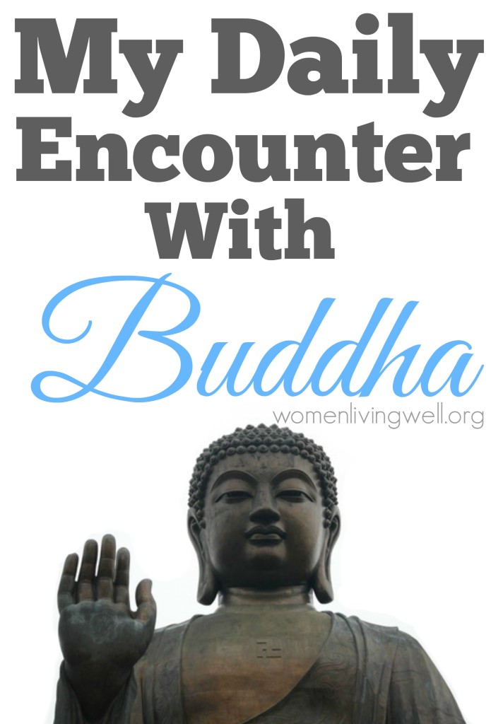 My Daily Encounter With Buddha[1]