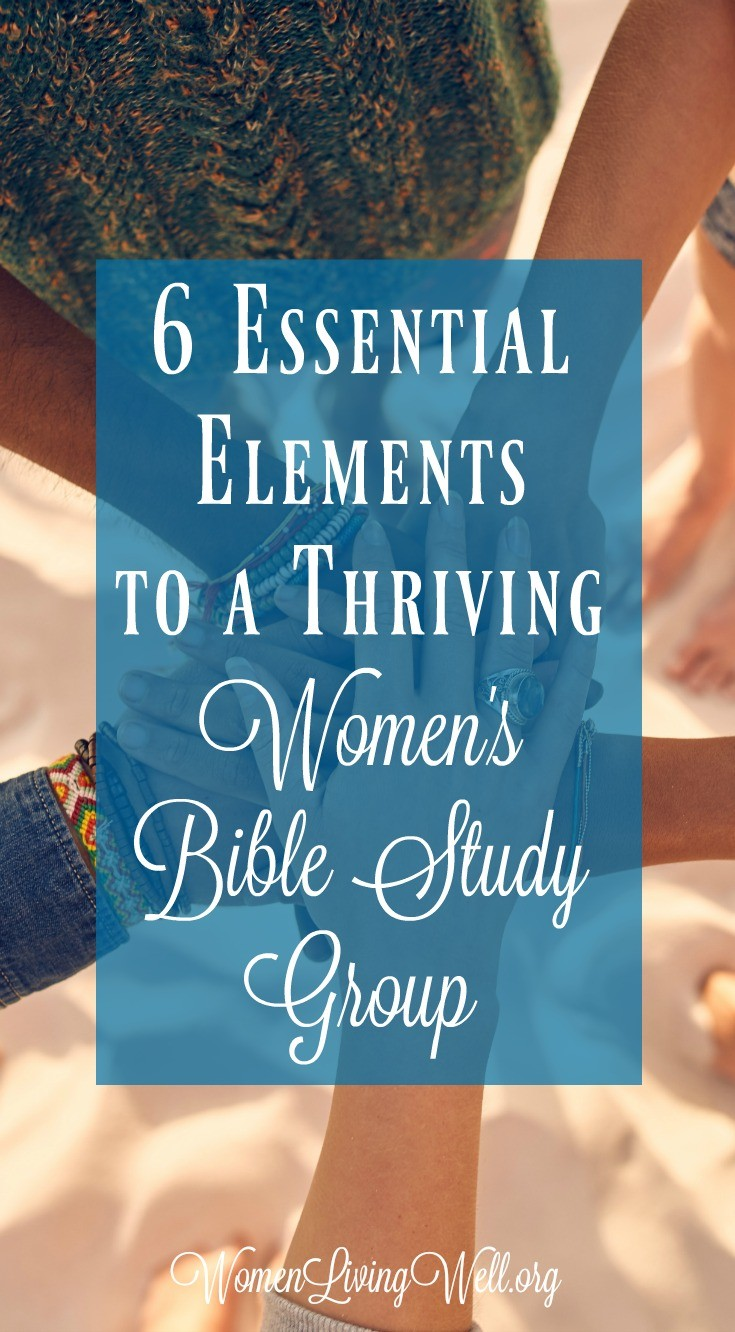 6 Essential Elements to a Thriving Women's Bible Study Group