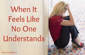 When It Feels Like No One Understands