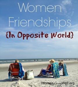 Women Friendships {In Opposite World}