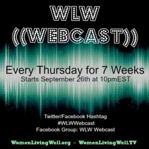 The Women Living Well Webcast – #WLWWebcast