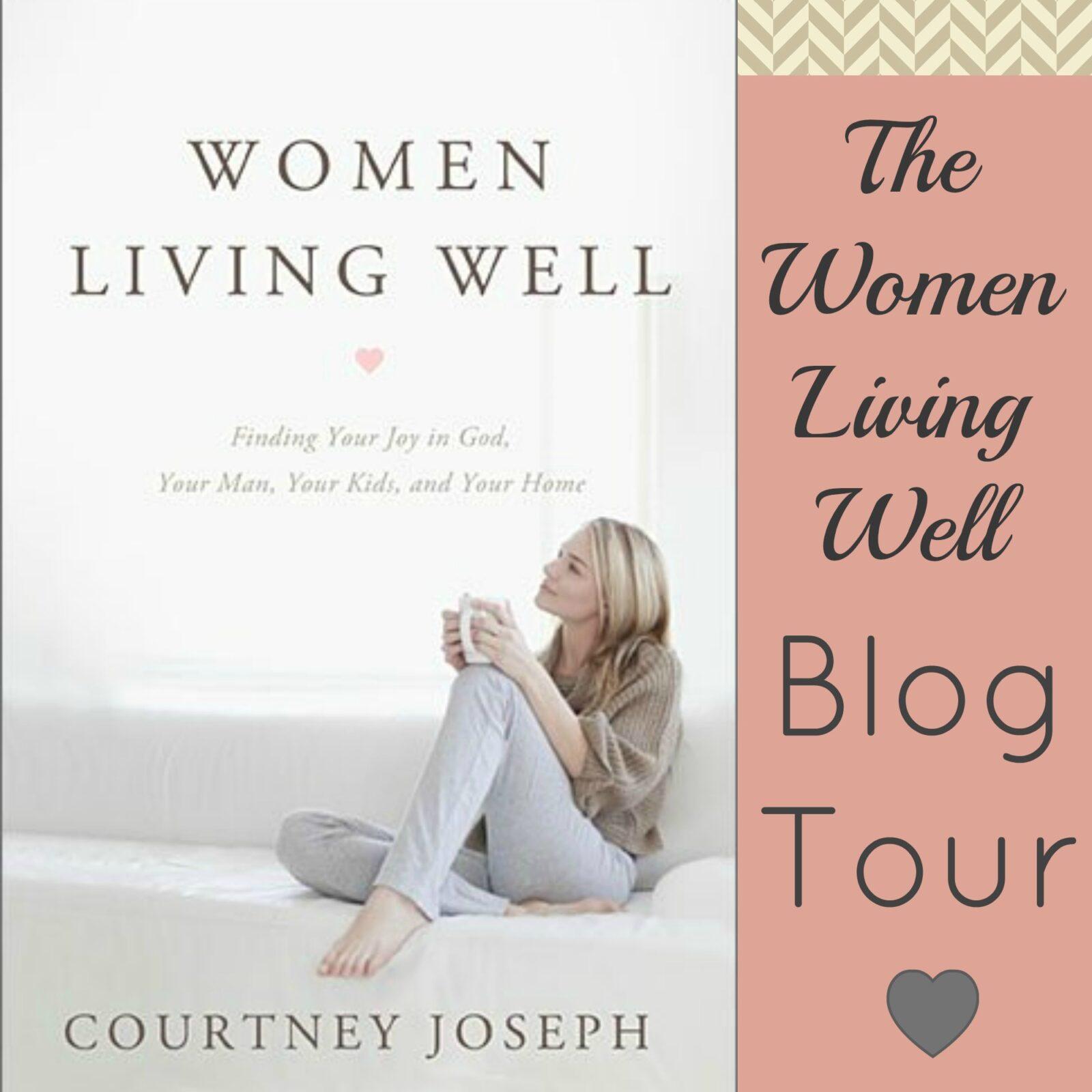 The Women Living Well Blog Tour