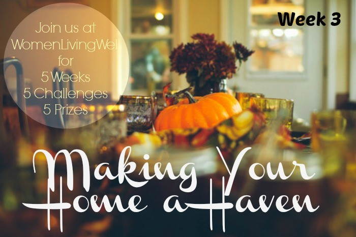 Making your home a haven week 3