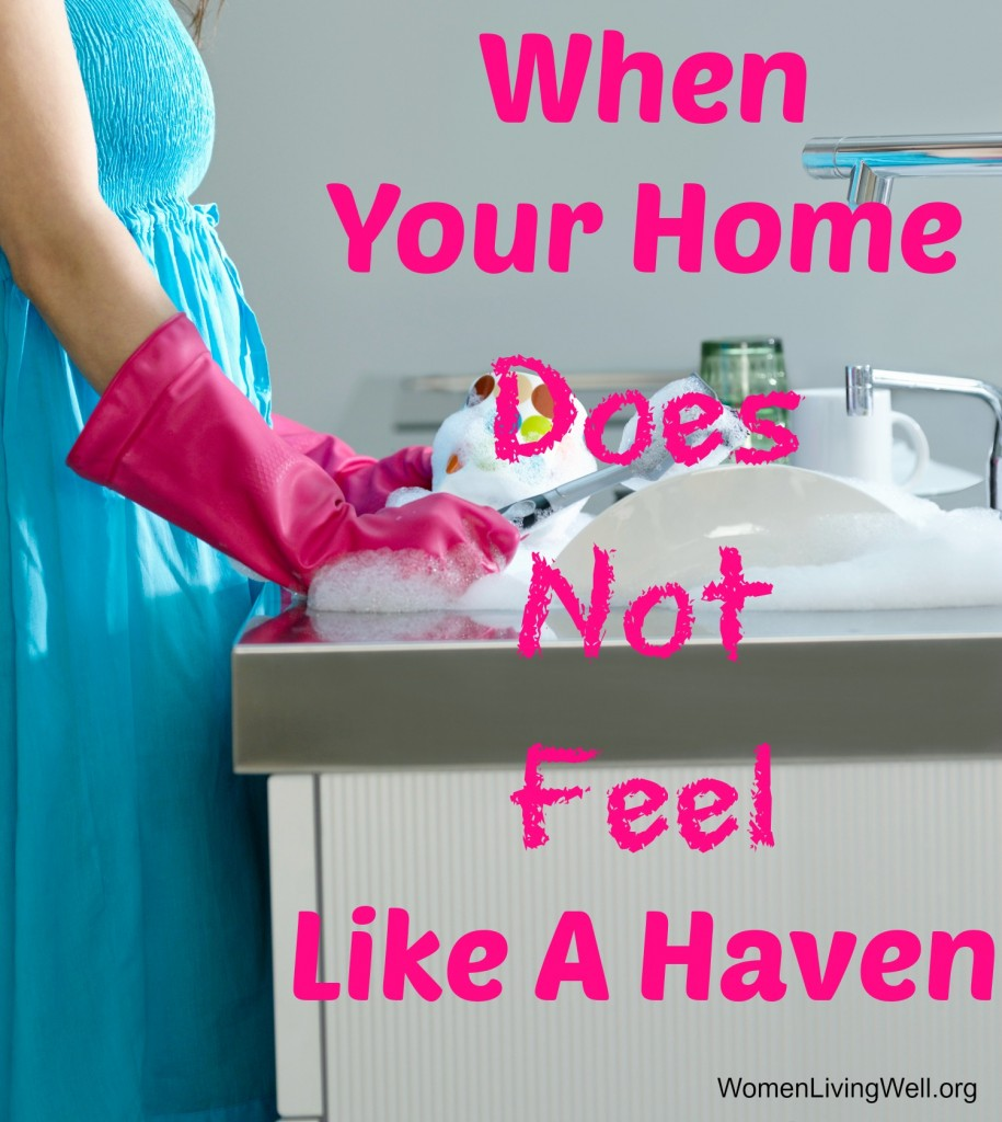 After we've done all we know to do to make our home a haven, sometimes we still feel no peace. Here's what to do when your home doesn't feel like a haven. #WomenLivingWell #MakeYourHomeaHaven #Marriage #homemaking