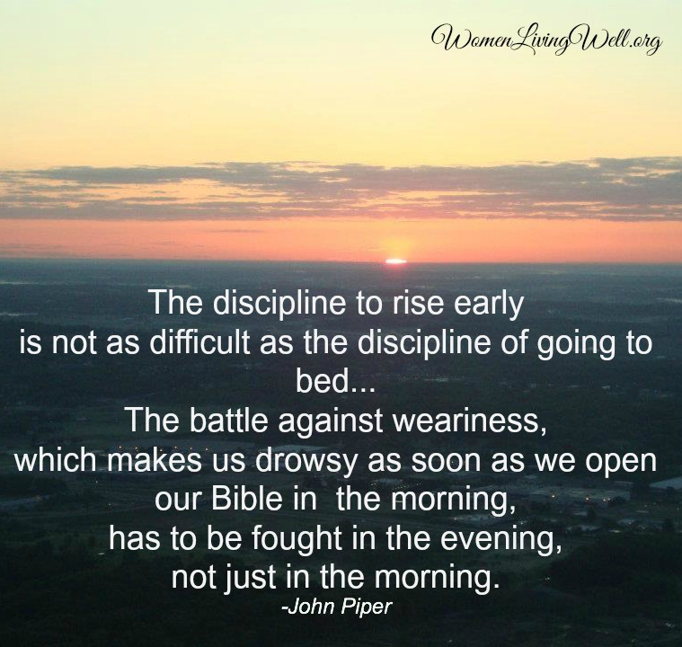 John Piper Discipline to rise early