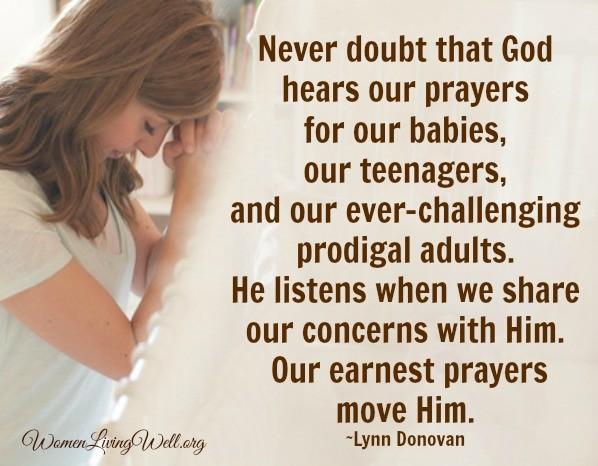 Never doubt that God hears our prayers - lynn