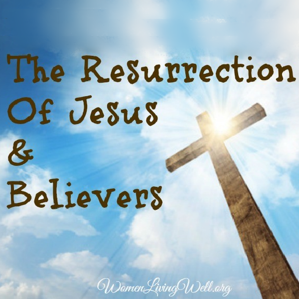 The Resurrection of Jesus and Believers