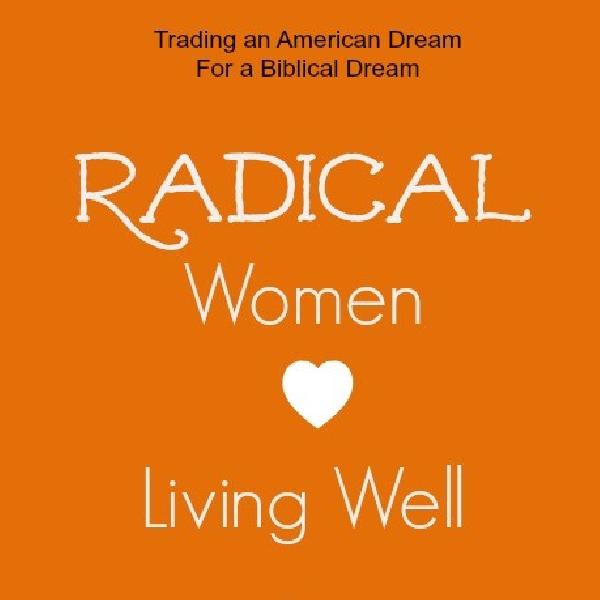 Radical Women –Living Well