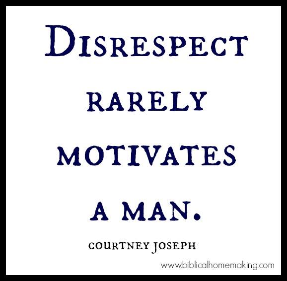 disrespect rarely motivates a man - mandy BH