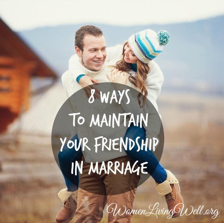 In a time when couples fall apart and marriages fail so easily, here are eight examples from my parents' lives to maintain friendship in marriage.  #marriagegoals #womenlivingwell  #marriage
