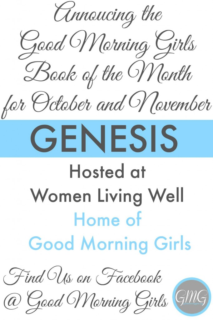 Join Good Morning Girls as we read through the Bible cover to cover one chapter a day. Here are the resources you need to study the book of the month. #Biblestudy #Genesis #WomensBibleStudy #GoodMorningGirls