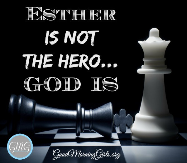 Esther Is NOT The Hero God Is Women Living Well