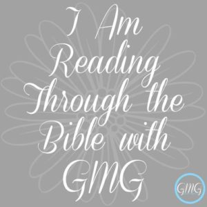 I am reading through the Bible with GMG