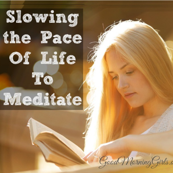 Slowing the Pace of Life to Meditate {Psalm 1}