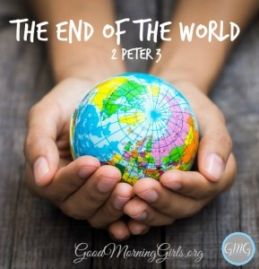 The End of the World {2 Peter 3}