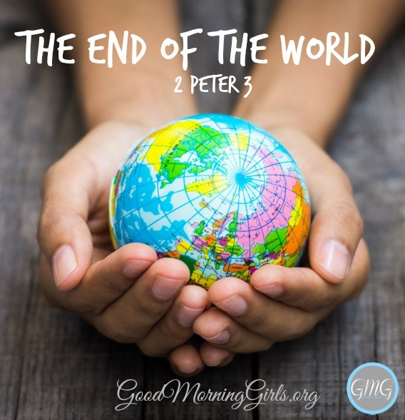 In 2 Peter we read about how the world will end and how we, as Christians, should live as the end of the world draws closer.  #Biblestudy #1Peter #WomensBibleStudy #GoodMorningGirls