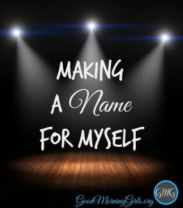 Making A Name For Myself  {Genesis 11}