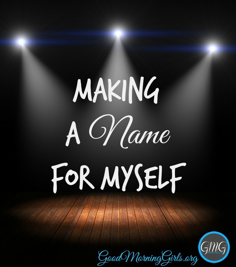 Making a name for myself